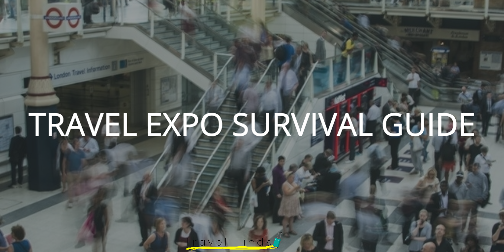 Travel expo survival guide TFS