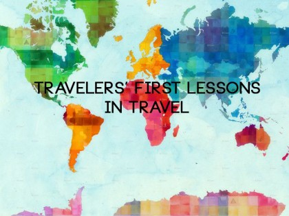 The First Lessons Travelers Learned in Travel