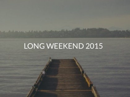5 Remaining Long Weekend for 2015