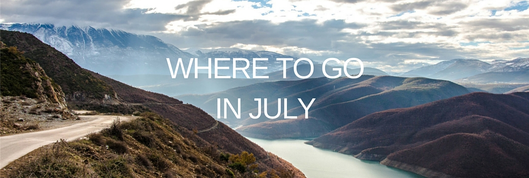 Where to Go in July